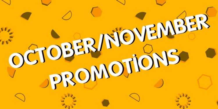 October/November Promotions